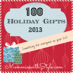 Mommies with Style Holiday Guide – 100 Gifts for the Holidays!