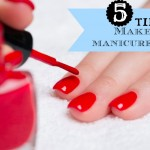 5 Tips to Make Your Manicure Last