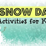 Snow Day Activities for the Kids
