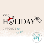 Holiday Gift Guide: 10 Gifts for Moms