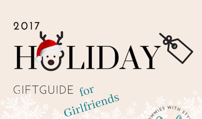 Holiday Gift Guide: 10 Gifts for Girlfriends
